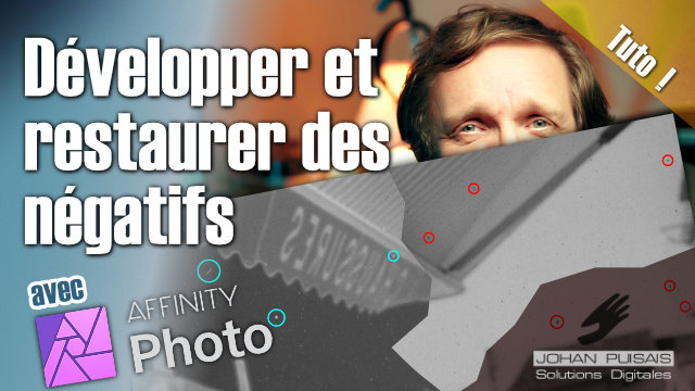 Affinity Photo : Développement et restauration de négatif photo -