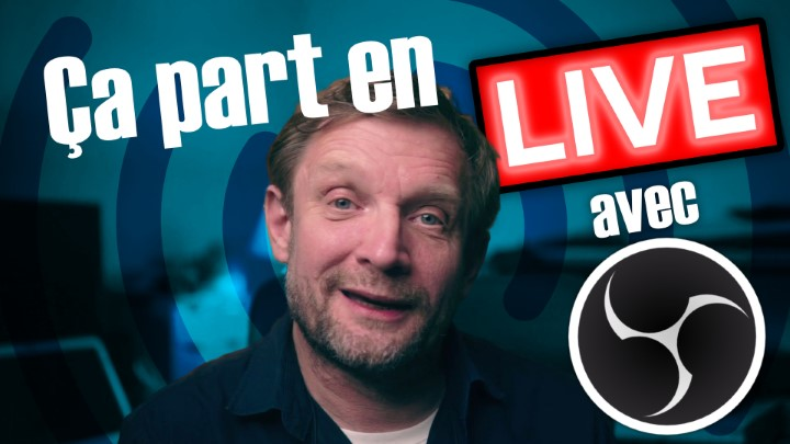 Réaliser un Live sur YouTube avec OBS Studio -