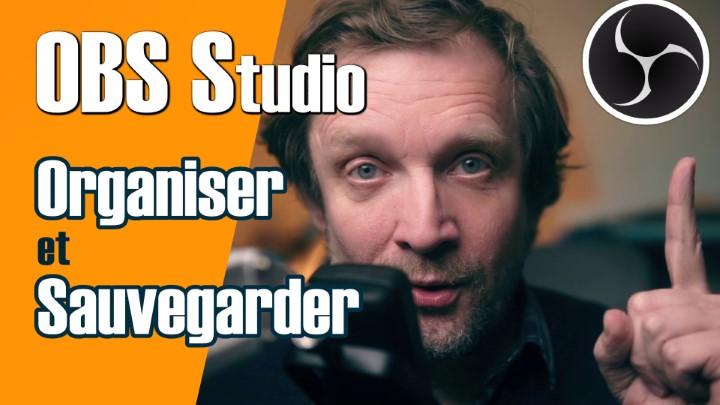 OBS Studio : organisation et sauvegardes des scènes et profils -