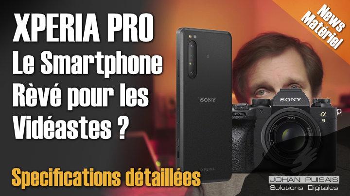 Xperia Pro : le mobile idéal pour les vidéastes et créateurs ? -